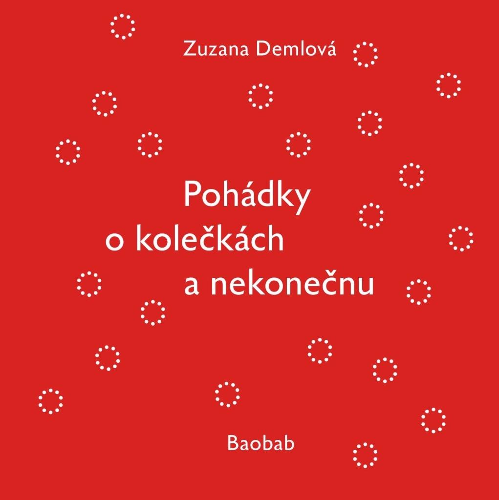 Pohádky o kolečkách a nekonečnu - Zuzana Demlová