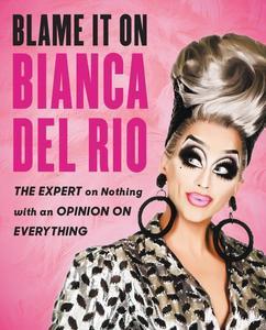 Obrázok Blame It on Bianca del Rio