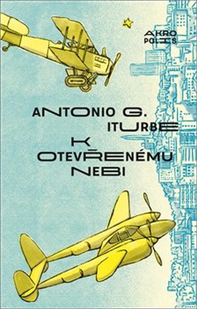 K otevřenému nebi - Antonio G. Iturbe
