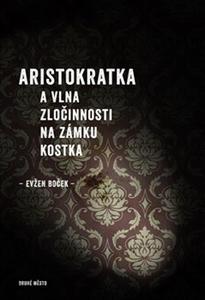 Obrázok Aristokratka a vlna zločinnosti na zámku Kostka