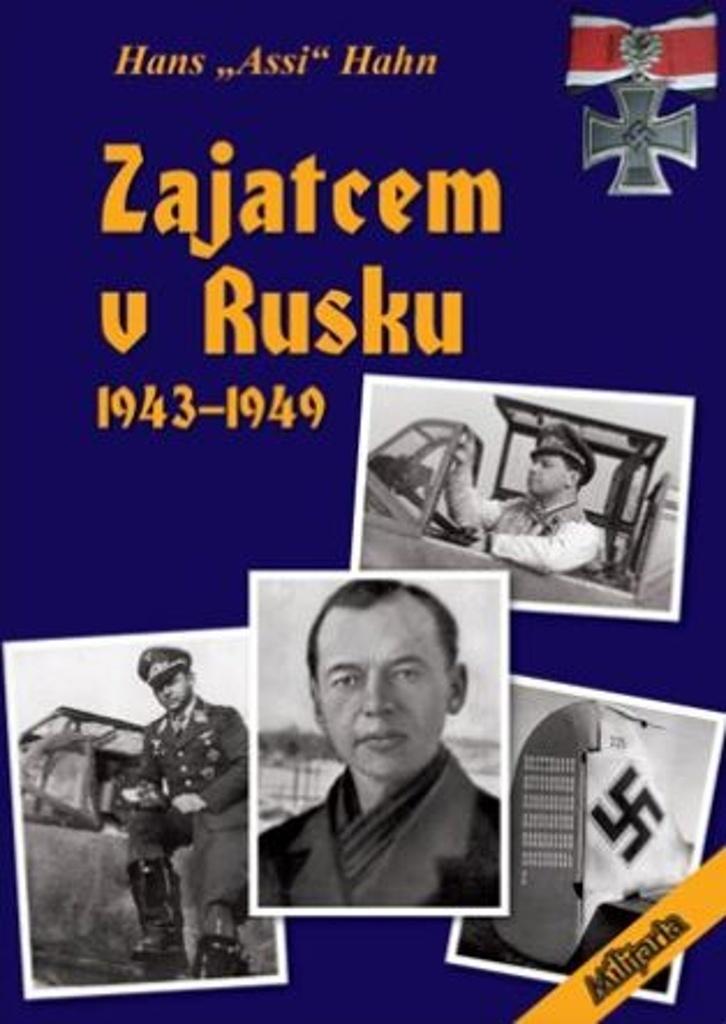 """Zajatcem v Rusku 1943 - 1949 - Hans """"Assi"""" Hahn"""