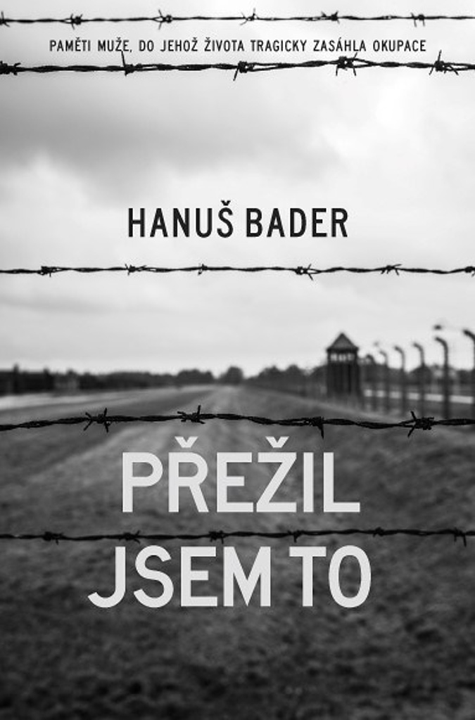 Přežil jsem to - Hanuš Bader