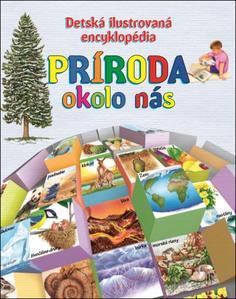 Obrázok Detská ilustrovaná encyklopédia Príroda okolo nás
