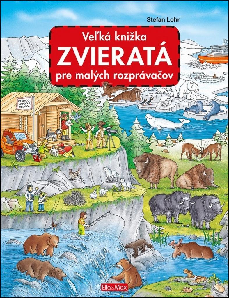 Veľká knižka Zvieratá pre malých rozprávačov - Stefan Lohr
