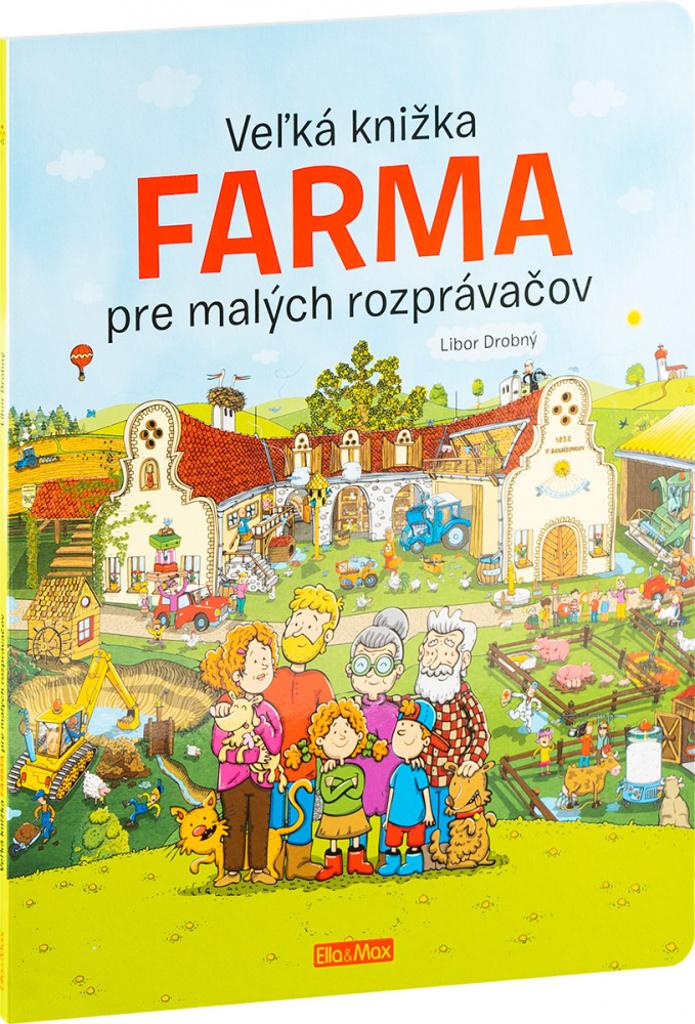 Veľká knižka Farma pre malých rozprávačov - Alena Viltová, Libor Drobný