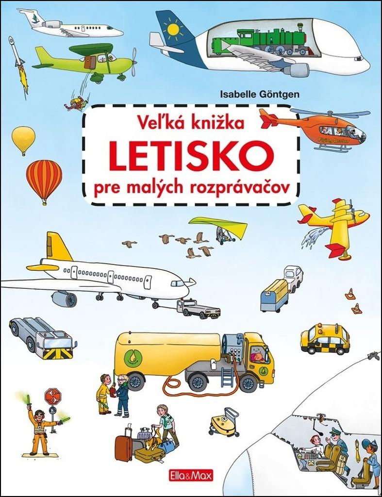 Veľká knižka Letisko pre malých rozprávačov - Isabelle Göntgen