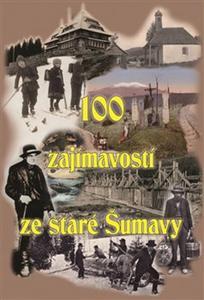 Obrázok 100 zajímavostí ze staré Šumavy