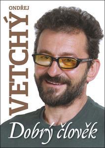 Obrázok Dobrý člověk Ondřej Vetchý