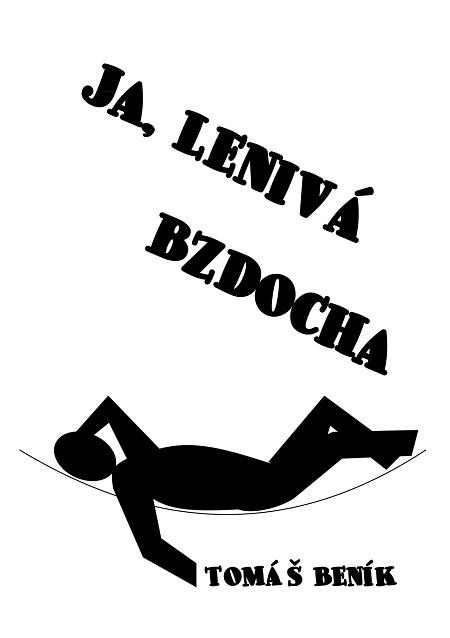 Ja, lenivá bzdocha - Tomáš Beník