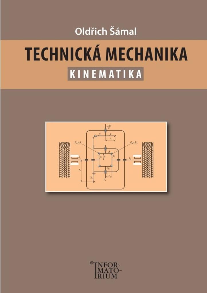 INFORMATORIUM Technická mechanika Kinematika - Oldřich Šámal