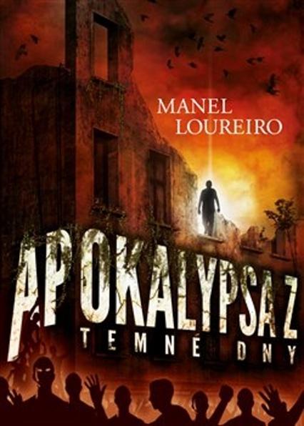 Apokalypsa Z Temné dny - Manel Loureiro