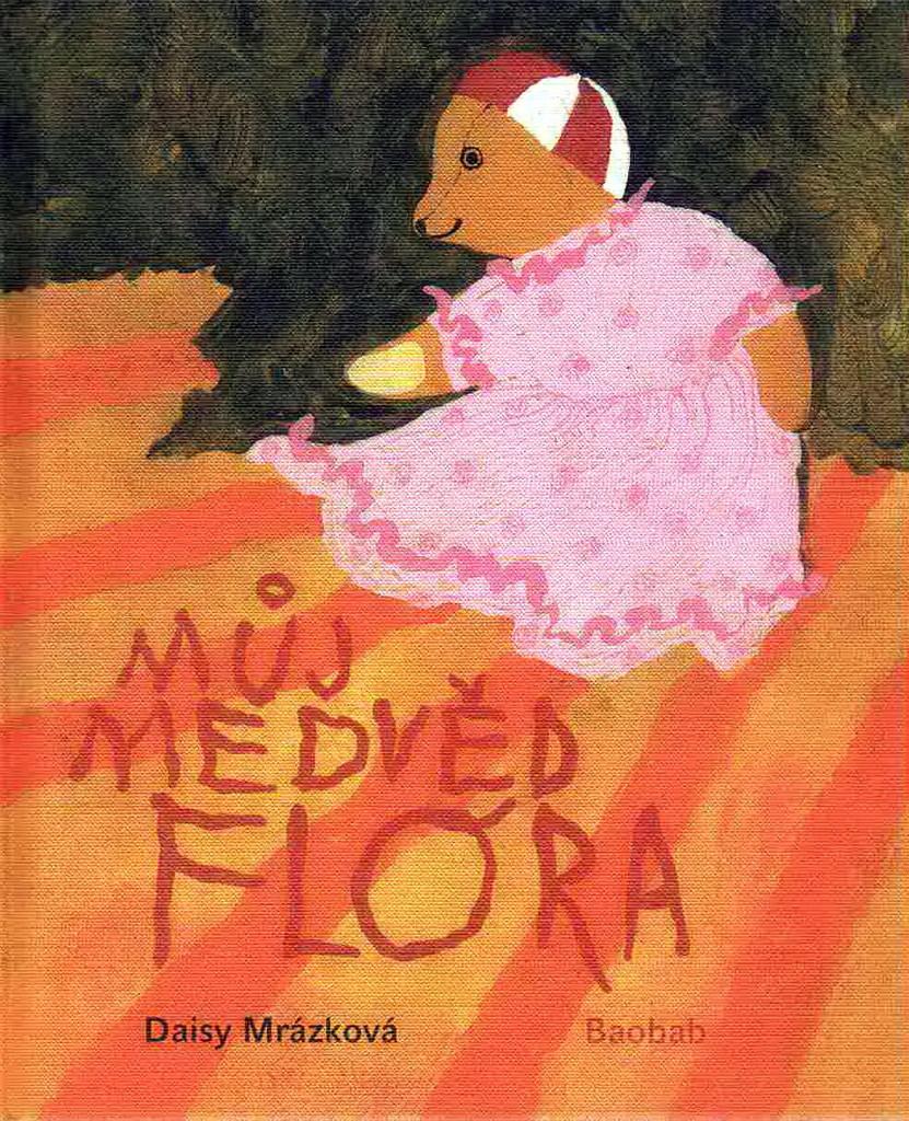 Můj medvěd Flóra - Daisy Mrázková