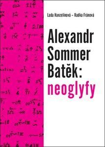 Obrázok Alexandr Sommer Batěk: neoglyfy