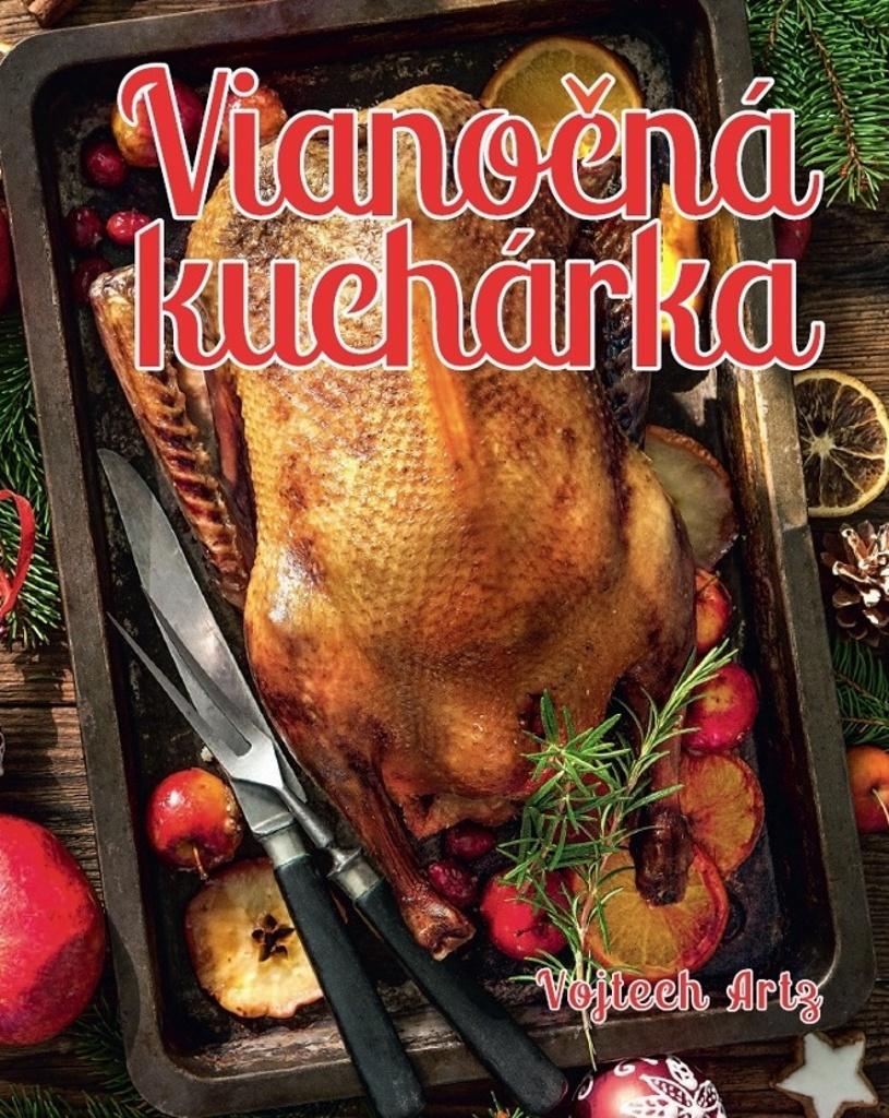 Vianočná kuchárka - Vojtech Artz