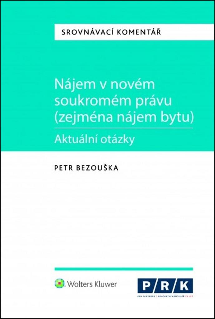 Nájem v novém soukromém právu (zejména nájem bytu) - Petr Bezouška