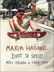 Obrázok Maxim Habanec Život je skejt