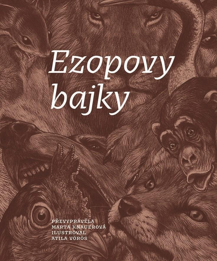 Ezopovy bajky - Atila Vörös, Marta Knauerová