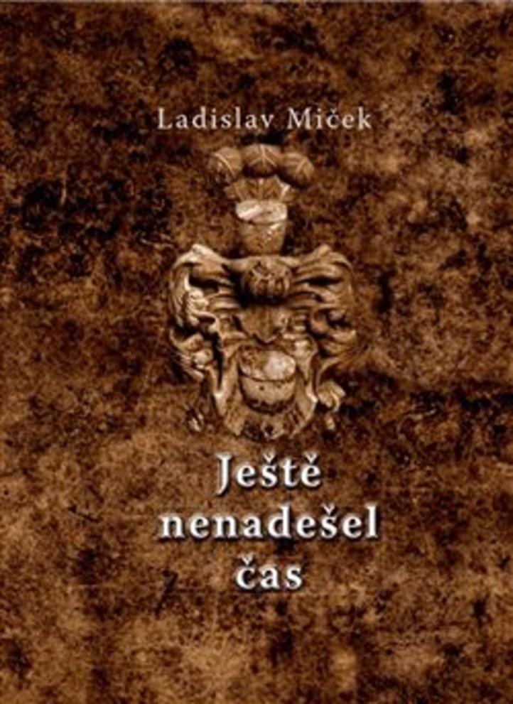 Ještě nenadešel čas - Ladislav Miček