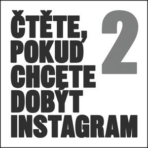 Obrázok Čtěte, pokud chcete dobýt Instagram 2