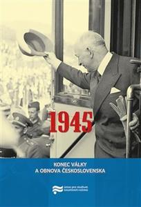 Obrázok 1945 Konec války a obnova Československa
