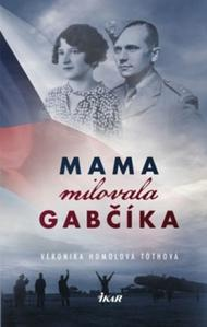 Obrázok Mama milovala Gabčíka