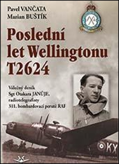 Poslední let Wellingtonu T2624 - Pavel Vančata, Marian Buštík