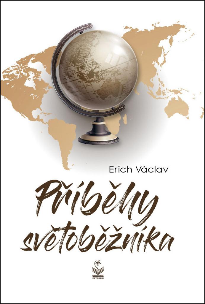 Příběhy světoběžníka - prof. Ing. Erich Václav DrSc.