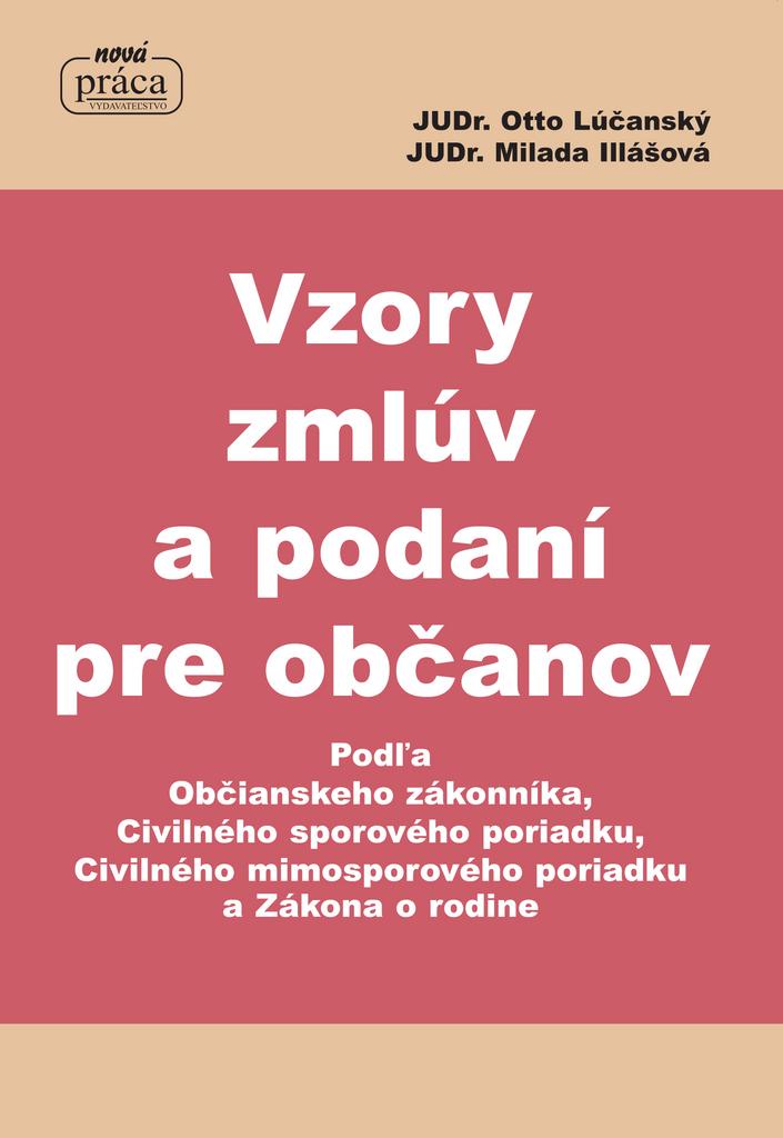 Vzory zmlúv a podaní pre občanov - Ing. Otto Lúčanský, Milada Illášová