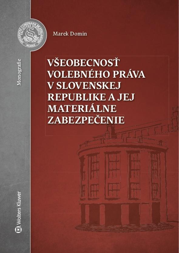 Všeobecnosť volebného práva v Slovenskej republike a jej materiálne zabezpečenie - Marek Domin