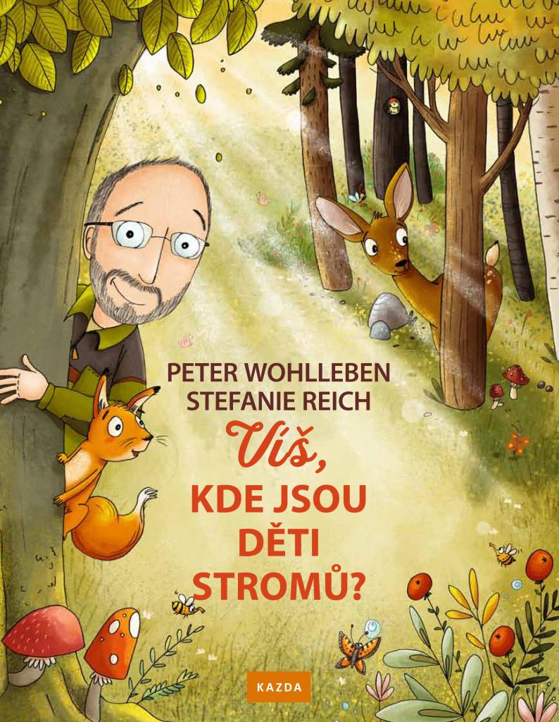 Víš, kde jsou děti stromů? - Peter Wohlleben