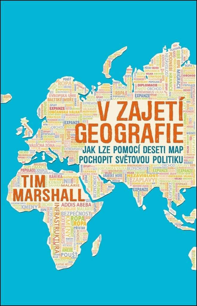 V zajetí geografie - Tim Marshall