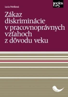 Zákaz diskriminácie v pracovnoprávnych vzťahoch z dôvodu veku
