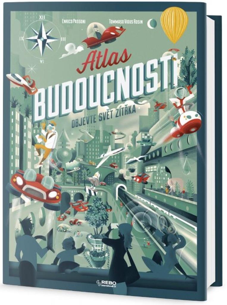 Atlas budoucnosti - Enrico Passoni, Tommaso Vious Rosin