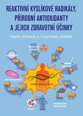 Reaktivní kyslíkové radikály, přírodní antioxidanty a jejich zdravotní účinky