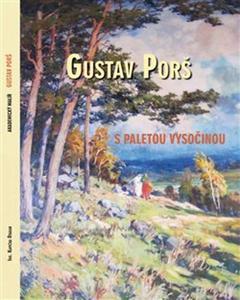 Obrázok Gustav Porš, s paletou Vysočinou