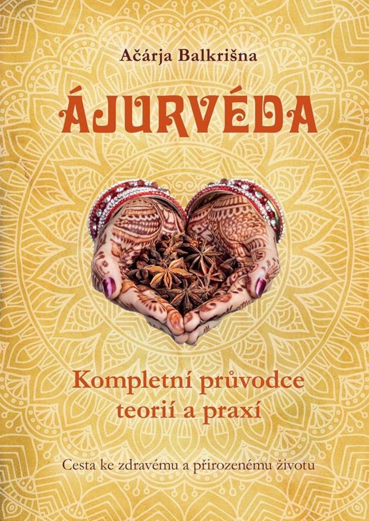 Ajurvéda (Cesta ke zdravému a přirozenému životu) - Ačárja Balkrišna