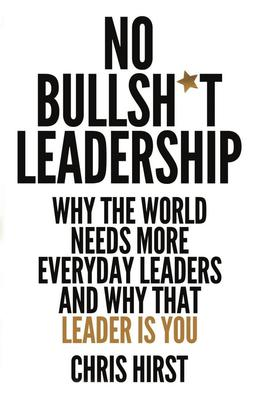 No Bullshit Leadership