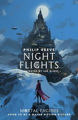Mortal Engines 5. Night Flights