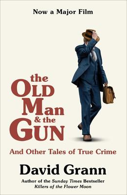 The Old Man and the Gun. Film Tie-In
