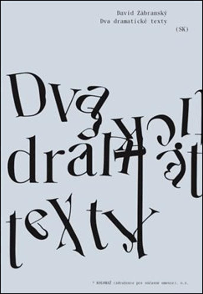 Dva dramatické texty - David Zábranský