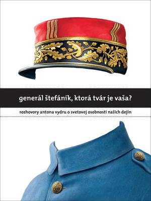 Obrázok Generál Štefánik, ktorá tvár je vaša?