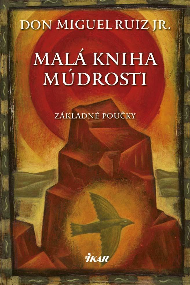 Malá kniha múdrosti - Don Miguel Ruiz