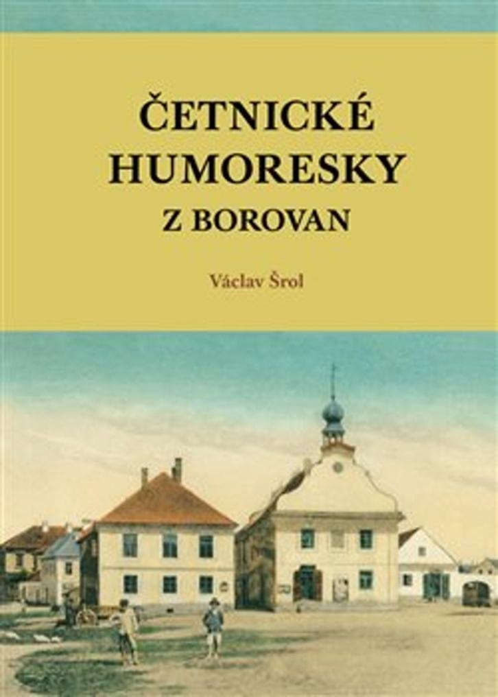 Četnické humoresky z Borovan - Jiří Cukr