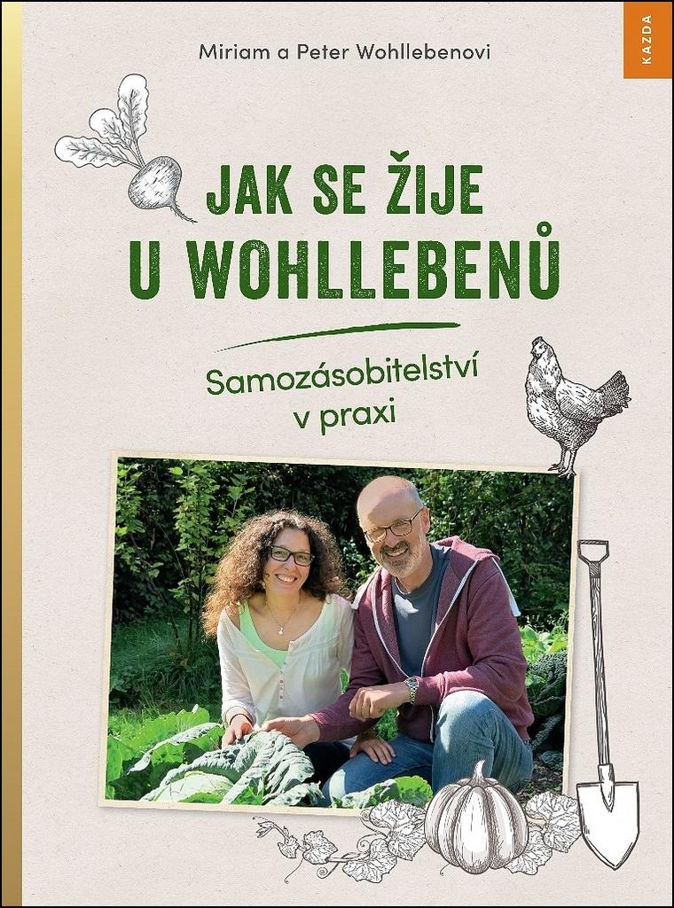 Jak se žije u Wohllebenů - Miriam Wohlleben, Peter Wohlleben