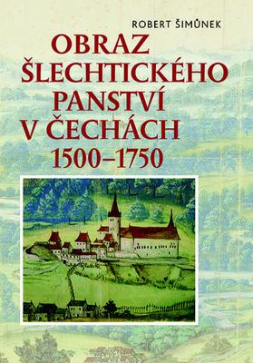 Obraz šlechtického panství v Čechách 1500–1750