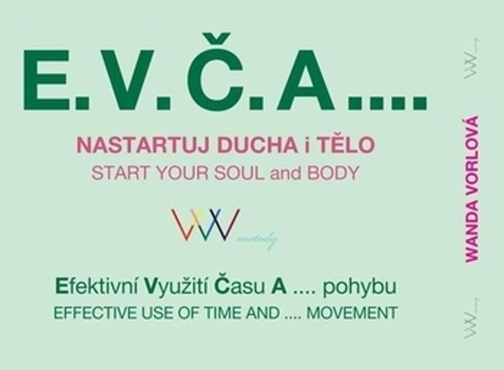 E.V.Č.A.... Nastartuj ducha i tělo - Wanda Vorlová
