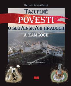 Obrázok Tajuplné povesti o slovenských hradoch a zámkoch