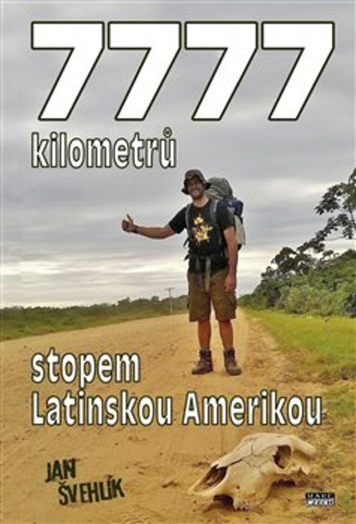 7777 kilometrů stopem latinskou Amerikou - Jan Švehlík