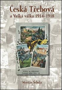 Obrázok Česká Třebová a Velká válka 1914 - 1918