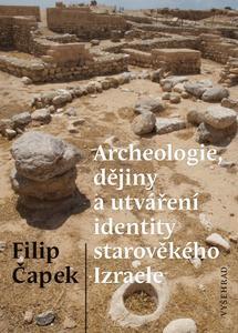 Obrázok Archeologie, dějiny a utváření identity starověkého Izraele
